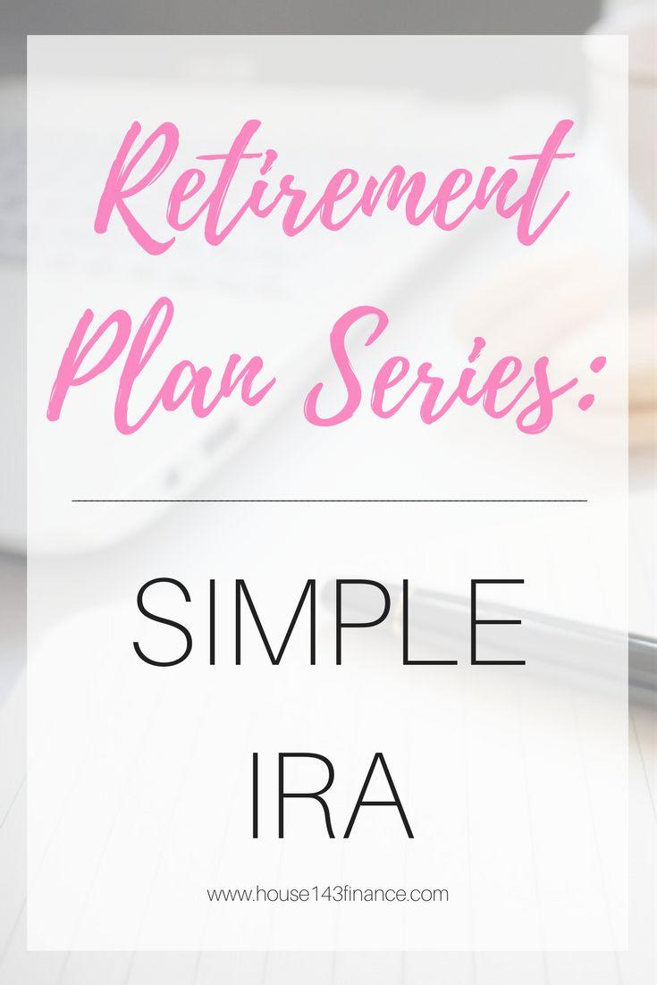 Retirement Plan Series: SIMPLE IRA (scheduled via http://www.tailwindapp.com?utm_source=pinterest&utm_medium=twpin)