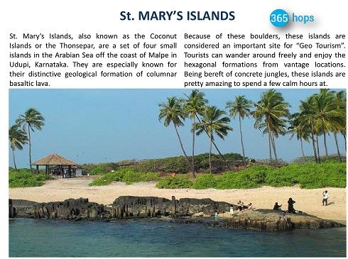St. MARY'S ISLANDS >> St. Mary's Islands, also known as the Coconut #Islands or the Thonsepar, are a set of four small islands in the #ArabianSea off the coast of Malpe in Udupi, #Karnataka. They are especially known for their distinctive geological formation of columnar basaltic lava. #365Hops #India
