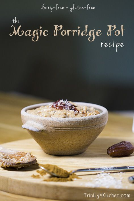 My Magic Porridge Pot Recipe. Gluten-free Scottish Oats and loads of Love! #dairyfree #healthyeating #glutenfree #wheatfree #vegan #sugarfree