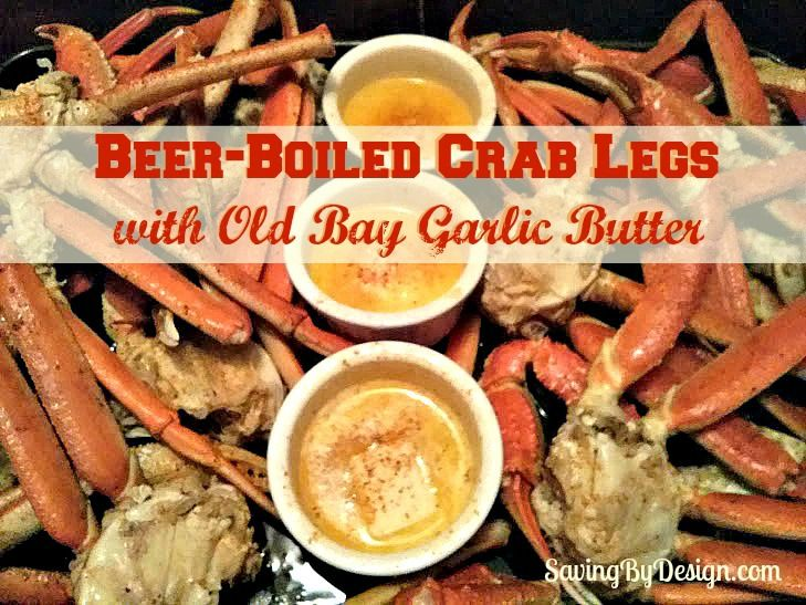 RECIPE: Beer-Boiled Crab Legs with Old Bay Garlic Butter | SavingByDesign.com