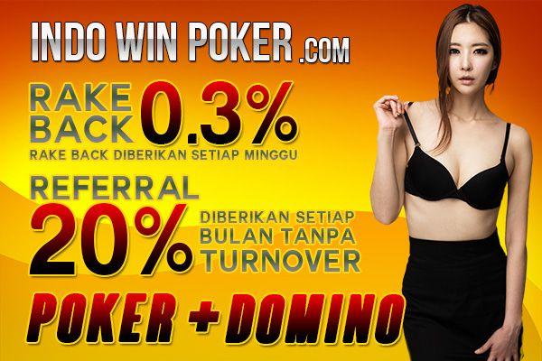 IndoWinPoker.net judi poker domino 99 online Indonesia dengan rakeBack 0.3% dan referral 20%