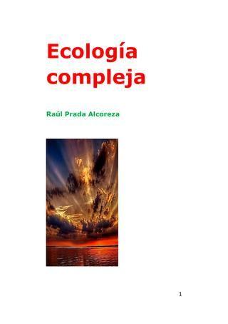 Ecología compleja 2  Ecología compleja es un texto activista. No se inscribe en al ambientalismo, comparte con el ecologismo la crítica al productivismo y al consumismo; por lo tanto, desde nuestra perspectiva, crítica interpelativa, deconstructiva y diseminadora del sistema-mundo capitalista. Sin embargo, considera que el ecologismo todavía se encuentra atrapado en los esquematismos y paradigmas de la episteme moderna; no ha ingresado al pensamiento complejo, en los horizontes abiertos en…