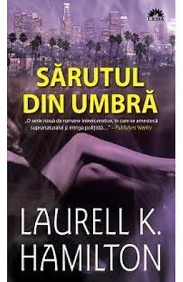 Cuvinte Vrajite: Sărutul din umbra - Laurell K. Hamilton
