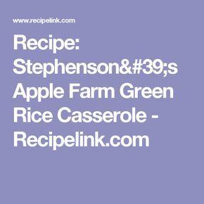 Recipe: Stephenson's Apple Farm Green Rice Casserole - Recipelink.com