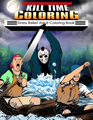 Find Kill Time Coloring - by Horror Movie Classics ( 9781542856867 ) Paperback and more. Browse more  book selections in Horror books at Books-A-Million's online book store