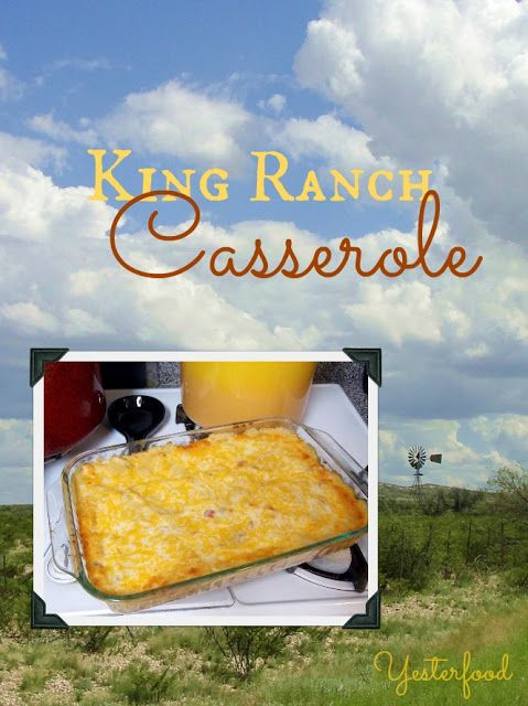 Yesterfood : King Ranch Chicken Casserole
