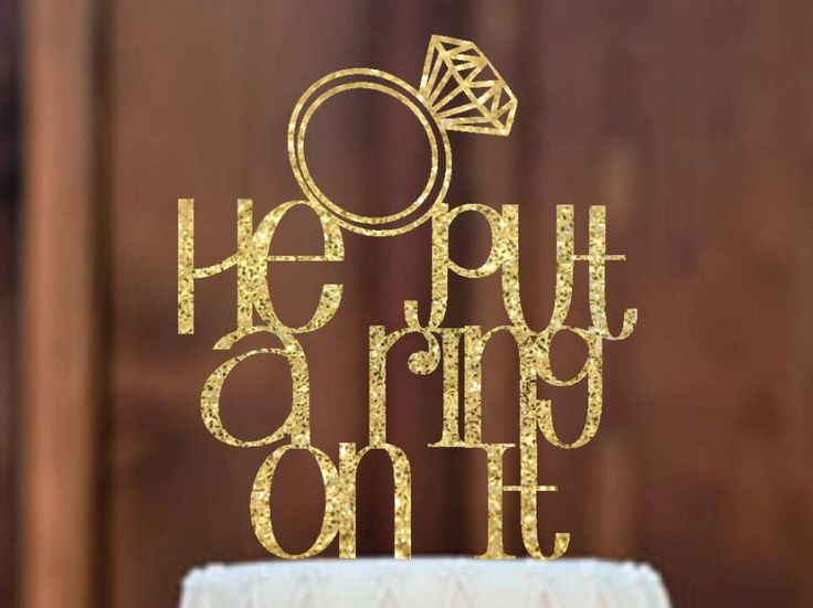 Cake Topper,Bridal Showe Cake topper,  Engagement Cake Topper,  He Put a Ring on it, Engagement Party,Engagement Photo Prop,Cake Decor by MommyGotTalent on Etsy https://www.etsy.com/listing/266683387/cake-topperbridal-showe-cake-topper
