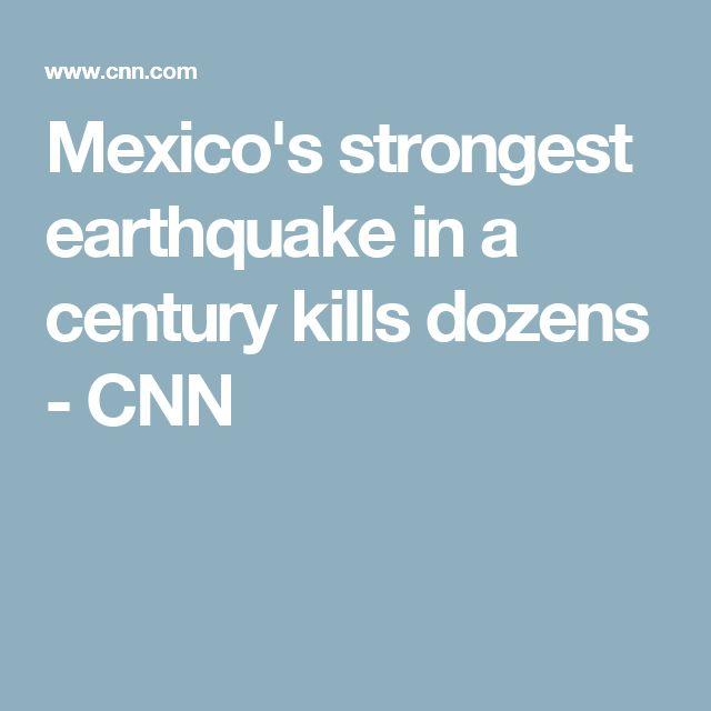Mexico's strongest earthquake in a century kills dozens - CNN