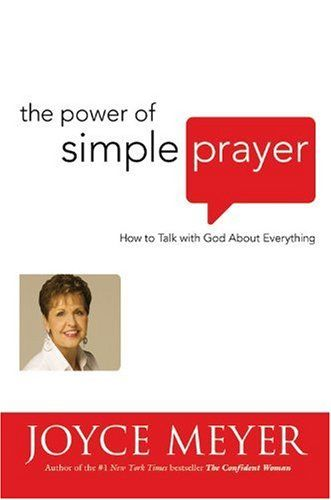 Bestseller Books Online The Power of Simple Prayer: How to Talk with God about Everything Joyce Meyer $15.31  - http://www.ebooknetworking.net/books_detail-0446531960.html