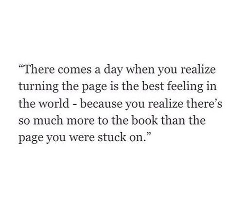 Yes I just want to move on w my life. I'm excited for the next page on my own