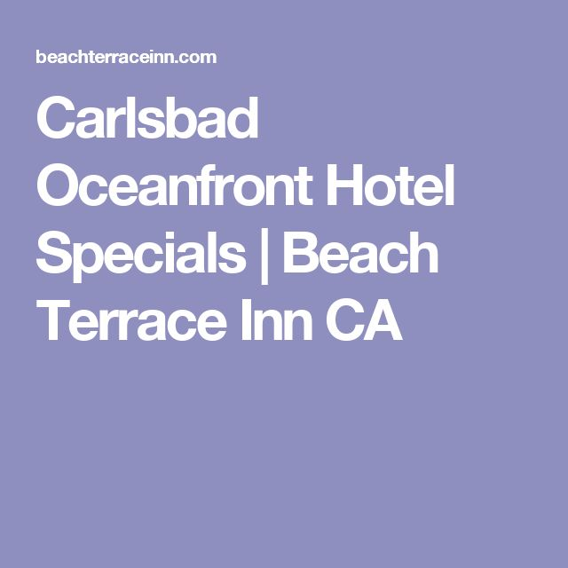 Carlsbad Oceanfront Hotel Specials   Beach Terrace Inn CA