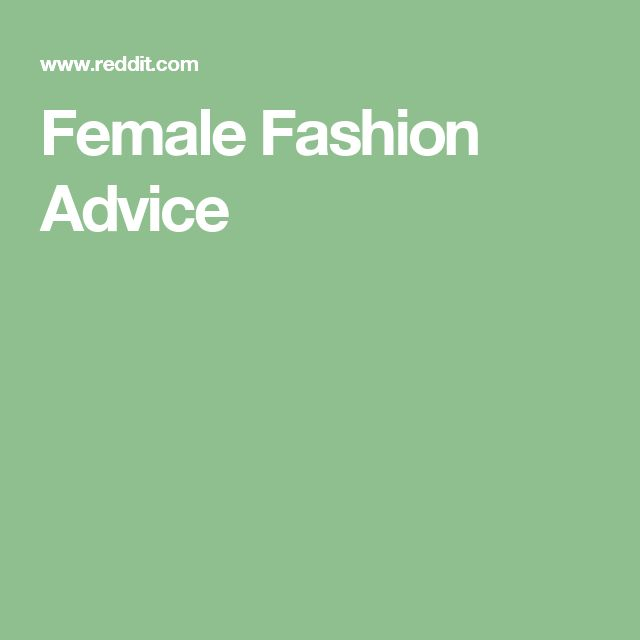 Female Fashion Advice