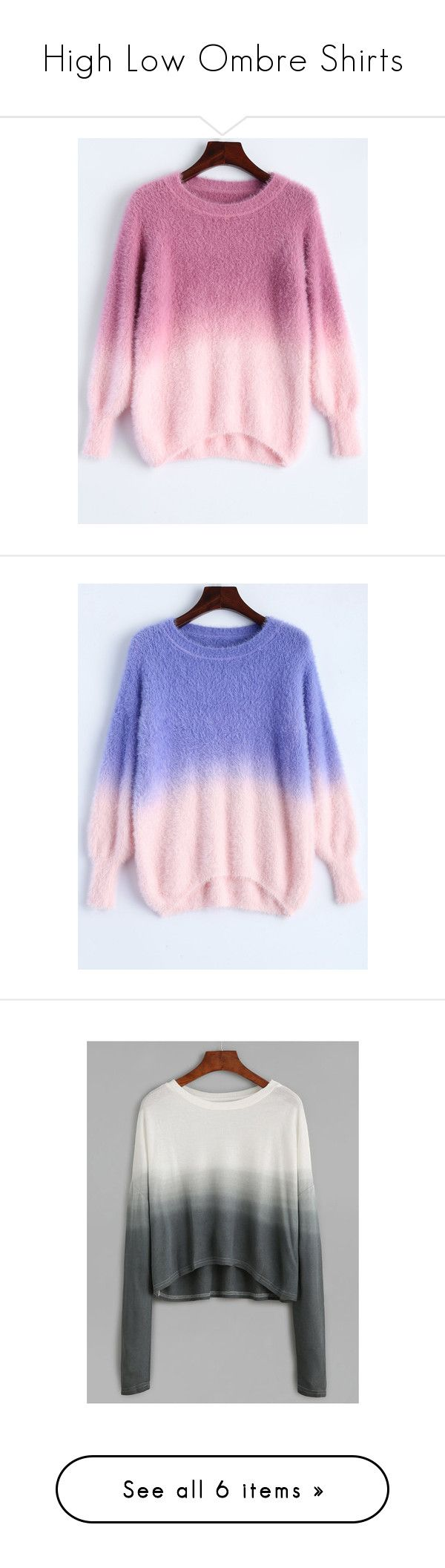 """""""High Low Ombre Shirts"""" by qwertyuiop-sparta ❤ liked on Polyvore featuring tops, sweaters, shirts, shirt sweater, ombre top, pink ombre shirt, ombre shirt, shirt top, pink ombre sweater and pink top"""