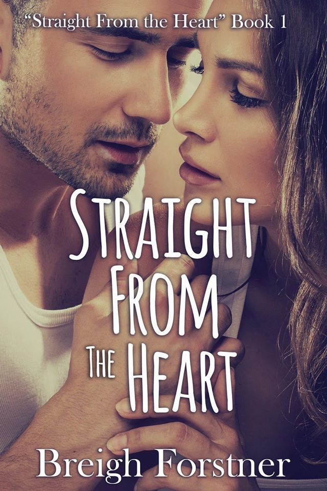 Straight from the Heart (Straight from the Heart #1) by Breigh Forstner  *The good and bad of the romance genre