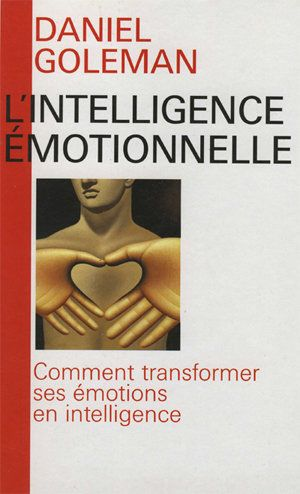 Intelligence émotionnelle  Tome 1