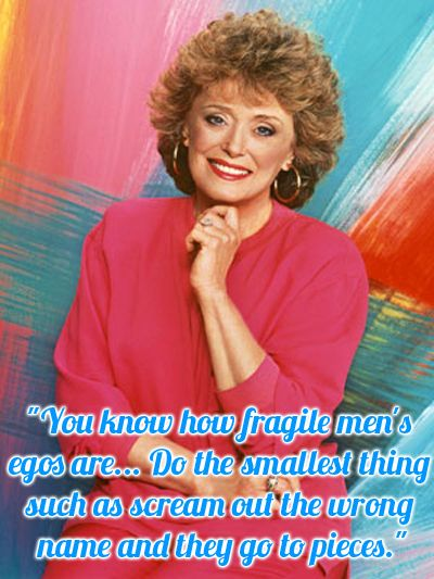 I loved ALL the Golden Girls. Blanche Devereaux was my favorite though. Sassy, sexy Southern Belle with a mouth on her.  I still love to watch the Golden Girls.