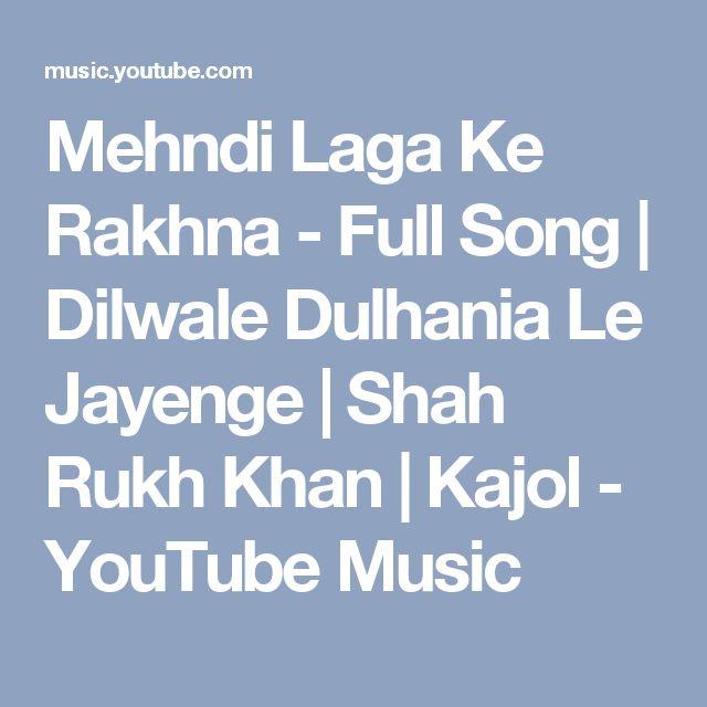 Mehndi Laga Ke Rakhna - Full Song   Dilwale Dulhania Le Jayenge   Shah Rukh Khan   Kajol - YouTube Music