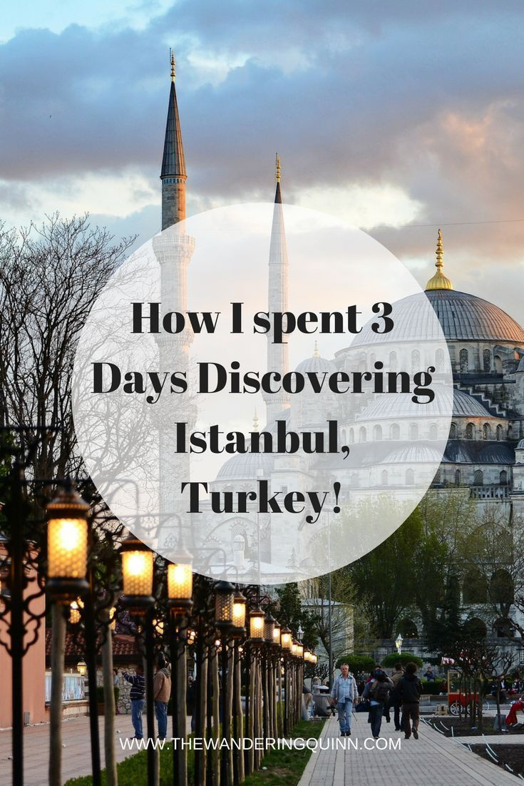 How I spent 3 Days Discovering Istanbul in Turkey!
