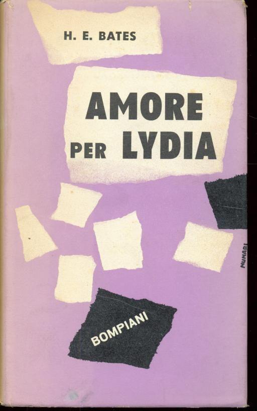 H. E. Bates Amore per Lydia  1954 traduzione Paola Pavolini, sovracoperta Bruno Munari, 16mo 408pp - Rilegato con sovracoperta