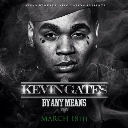 "Download the new project from Kevin Gates ""By Any Means""at 1am.  Until then, cop the official version on itunes now! ----> https://itunes.apple.com/us/album/by-any-means/id824496777"