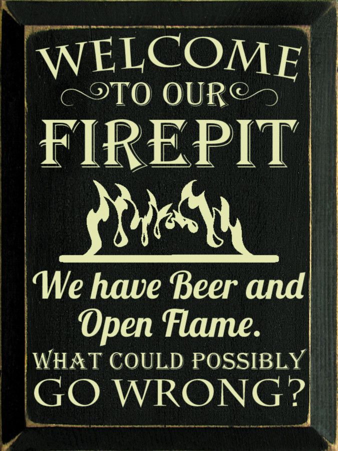 Rustic Wood Welcome to our Firepit Beer Sign, great for that campfire or fire pit area!!