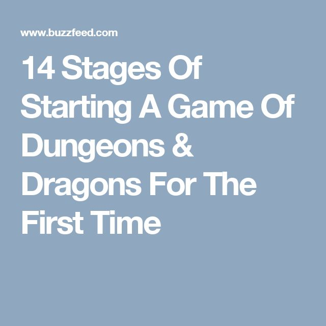14 Stages Of Starting A Game Of Dungeons & Dragons For The First Time
