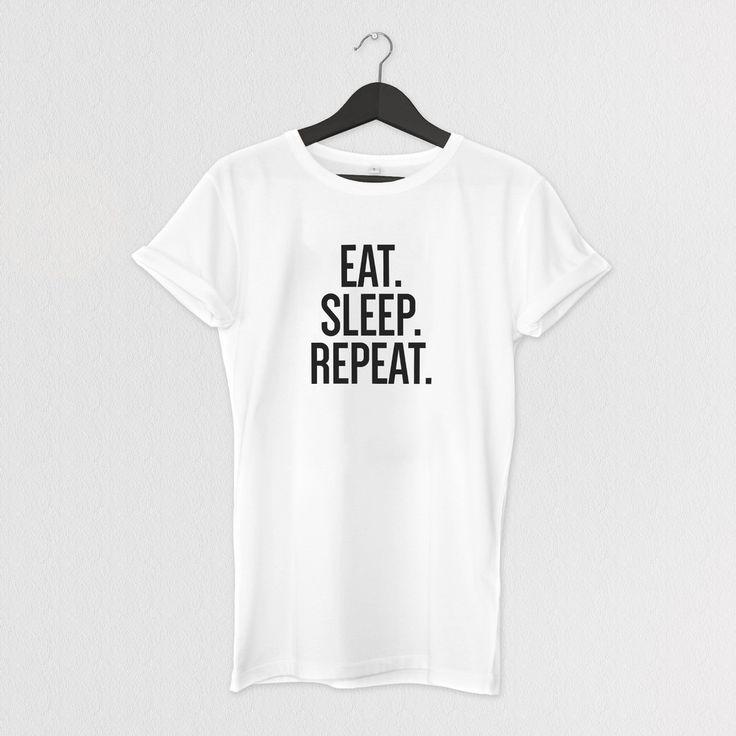 EAT. SLEEP. REPEAT. TEE