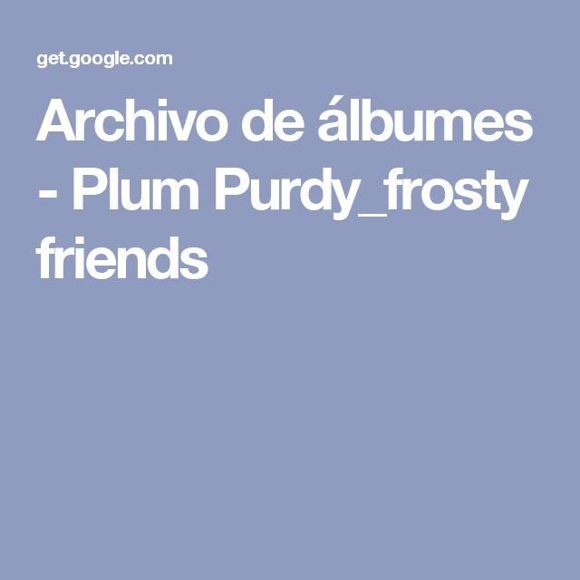 Archivo de álbumes - Plum Purdy_frosty friends