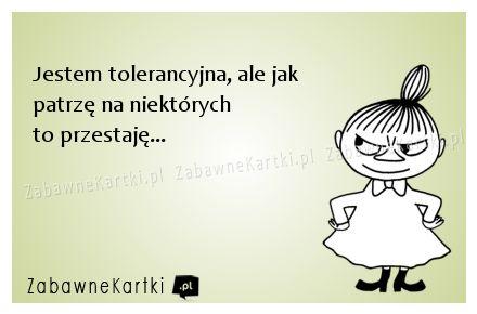 Jestem tolerancyjna...