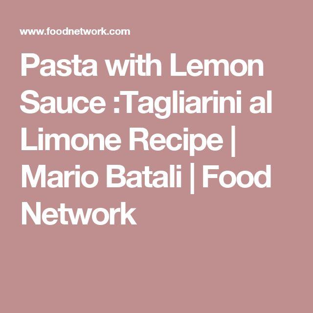 Pasta with Lemon Sauce :Tagliarini al Limone Recipe | Mario Batali | Food Network