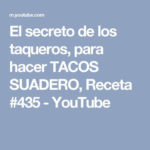 El secreto de los taqueros, para hacer TACOS SUADERO, Receta #435 - YouTube