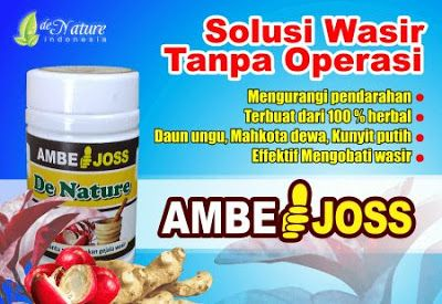Apotek De Nature: Penyakit Wasir/Ambeien, Obati dengan Ambejoss & Sa...
