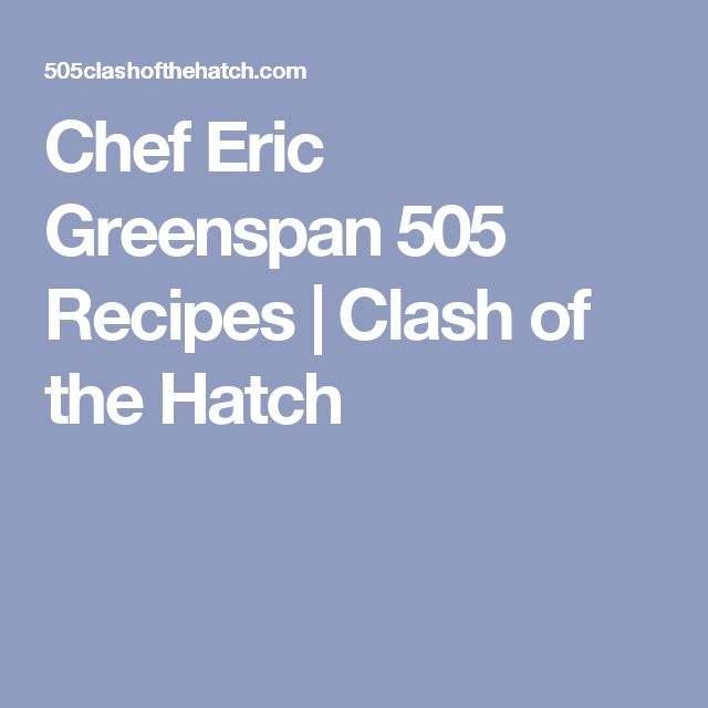 Chef Eric Greenspan 505 Recipes | Clash of the Hatch