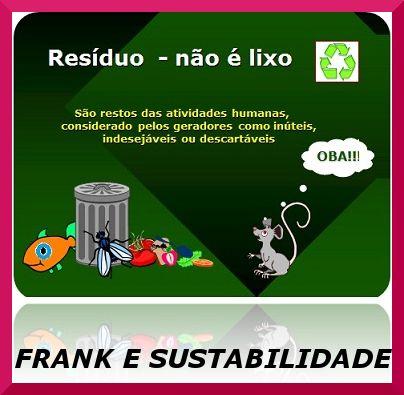 FRANK E SUSTENTABILIDADE: SIGNIFICADO DE RESÍDUOS SÓLIDOS - O QUE SÃO RESÍDU...