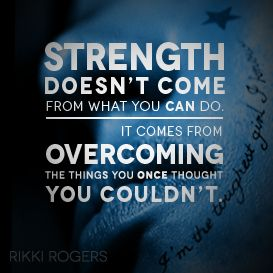 Awesome definition of strength strength quotes inspiration. So true