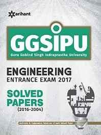 GGSIPU Engineering Entrance Exam 2017 Solved Papers (2016-2004) Paperback ? 2016