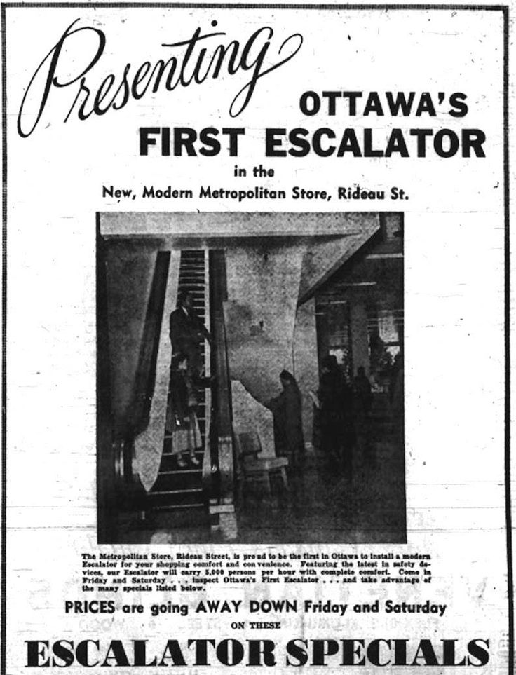 "The Ottawa journal Sept. 14, 1950 ""Ottawa First Escalator Installed at Metropolitan Store on Rideau St."" I was sure 'Escalators' in Ottawa were installed before 1950?"