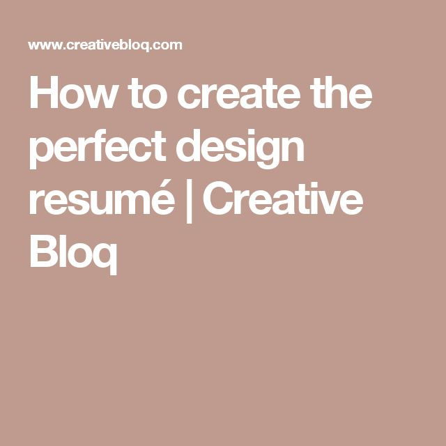 How to create the perfect design resumé | Creative Bloq
