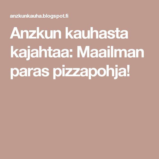 Anzkun kauhasta kajahtaa: Maailman paras pizzapohja!