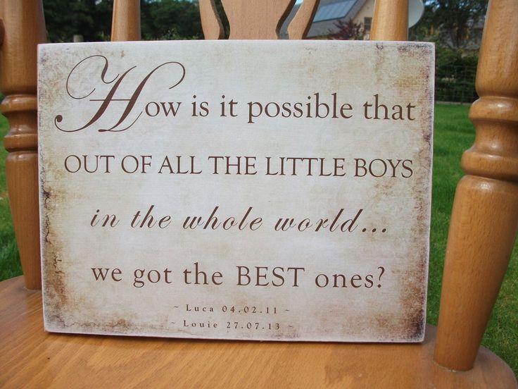 Of all the little boys we got the best, family, children, son, HANDMADE plaque