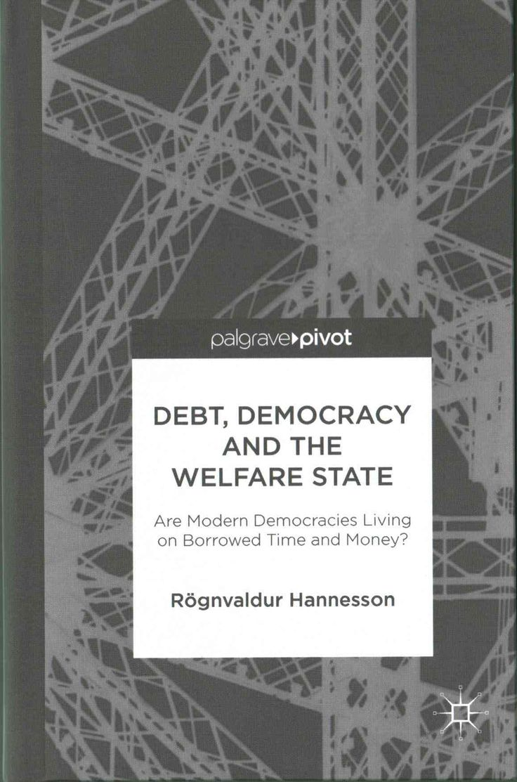 17 best ideas about welfare state red state debt democracy and the welfare state are modern democracies living on borrowed time and