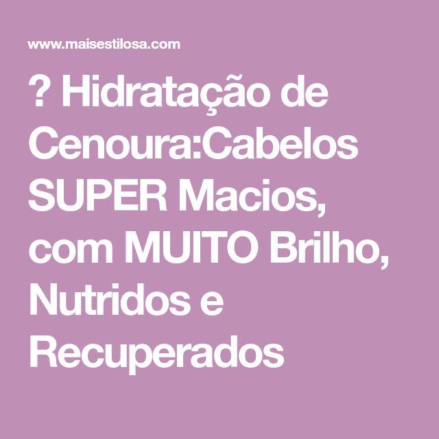 😍 Hidratação de Cenoura:Cabelos SUPER Macios, com MUITO Brilho, Nutridos e Recuperados