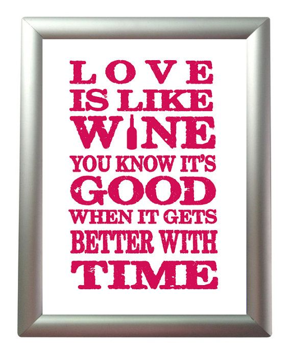 Love Quotes About Wine : Love Is Like Wine Quotes Quotesgram