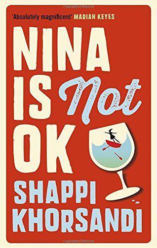 Nina is Not OK by Shappi Khorsandi https://www.amazon.co.uk/dp/1785031376/ref=cm_sw_r_pi_dp_x_ZOpKyb1XGCT0V