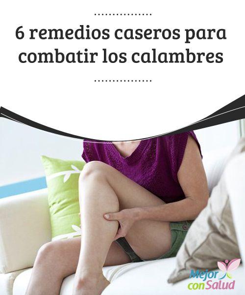6 remedios caseros para combatir los calambres nocturnos   Los calambres nocturnos son dolorosos y pueden afectar la calidad de sueño. Te compartimos 6 remedios naturales para combatirlos.