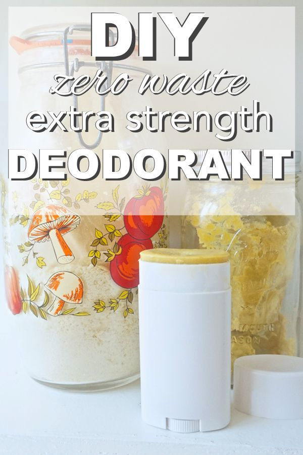 Learn how to make a DIY extra strength deodorant that's totally zero waste from www.goingzerowaste.com plus it's coconut oil free!