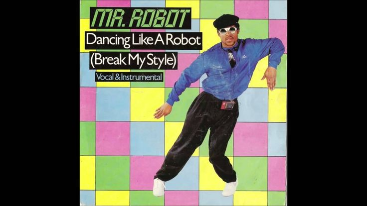 "Mr. Robot - ""Dancing Like A Robot (Break My Style)"" (1984) (CHOPPED & EX..."