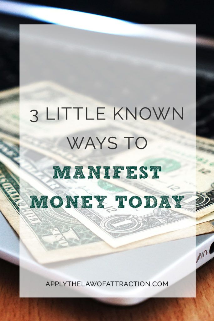3 Little Known Ways to Manifest Money Today