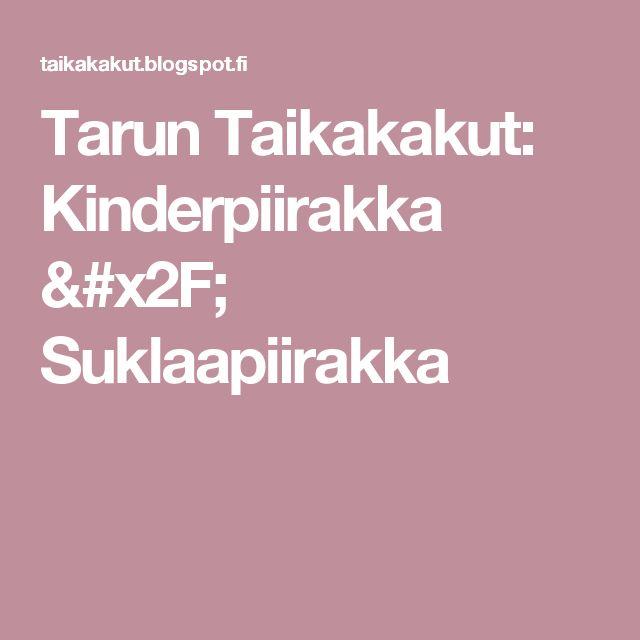 Tarun Taikakakut: Kinderpiirakka / Suklaapiirakka