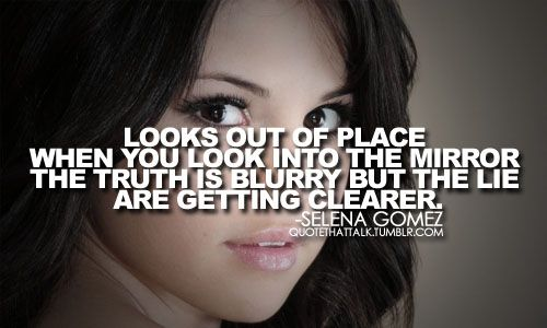 Salena Gomez Said. Looking Out Of Place When You Look Into